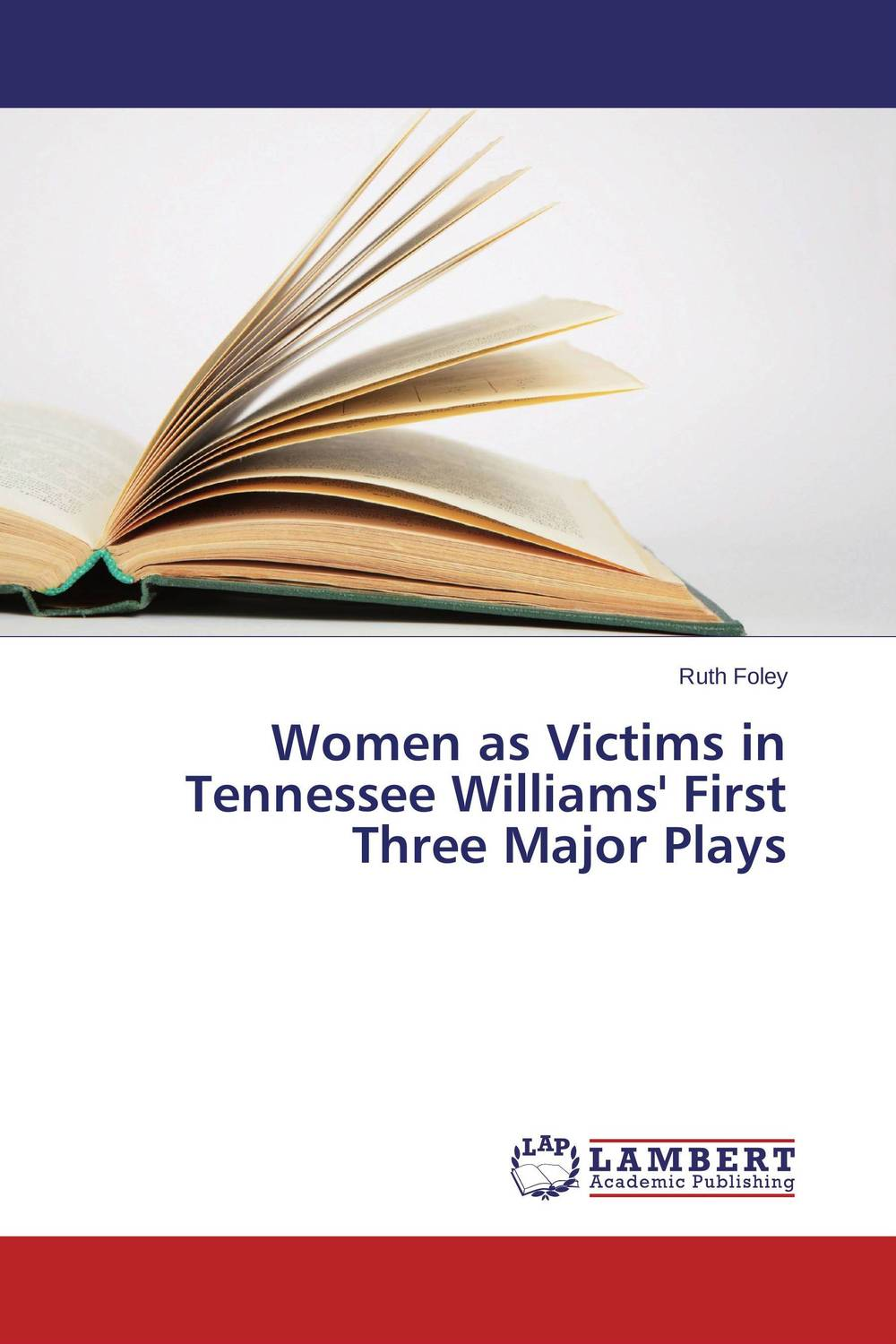 Women as Victims in Tennessee Williams' First Three Major Plays the major plays