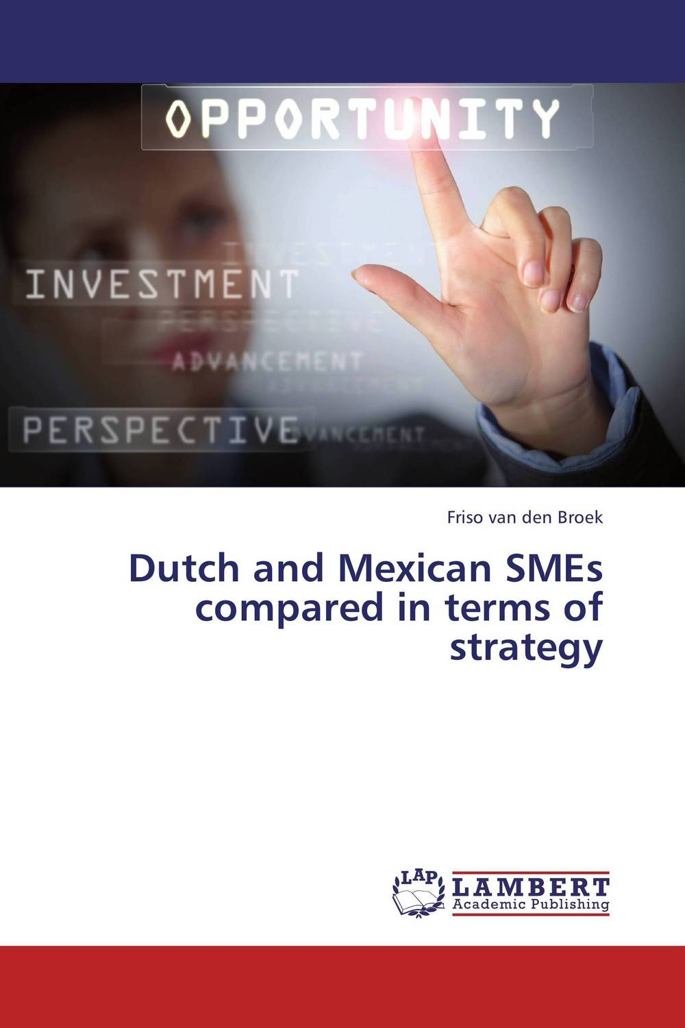 Dutch and Mexican SMEs compared in terms of strategy arash najmaei and zahra sadeghinejad strategic flexibility of smes