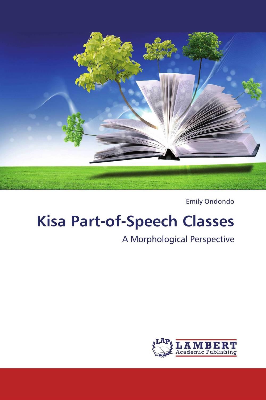 Kisa Part-of-Speech Classes j c goodman the development of speech perception – the transition from speech sounds to spoken words