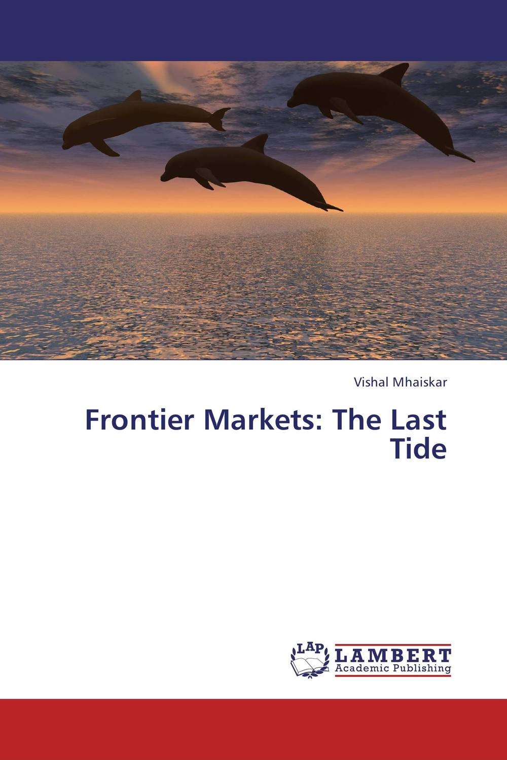 Frontier Markets: The Last Tide fisher investments fisher investments on emerging markets