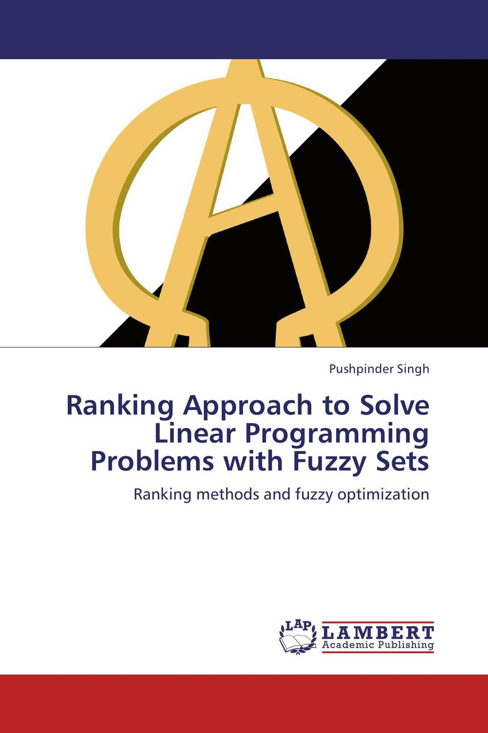 Ranking Approach to Solve Linear Programming Problems with Fuzzy Sets recent trends for solving fuzzy multi objective programming problems