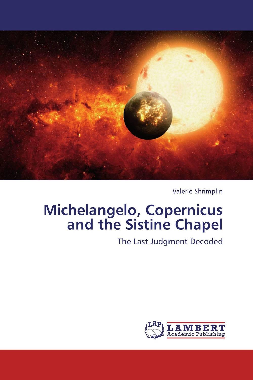 Michelangelo, Copernicus and the Sistine Chapel gabriele bartz eberhard konig michelangelo masters of italian art