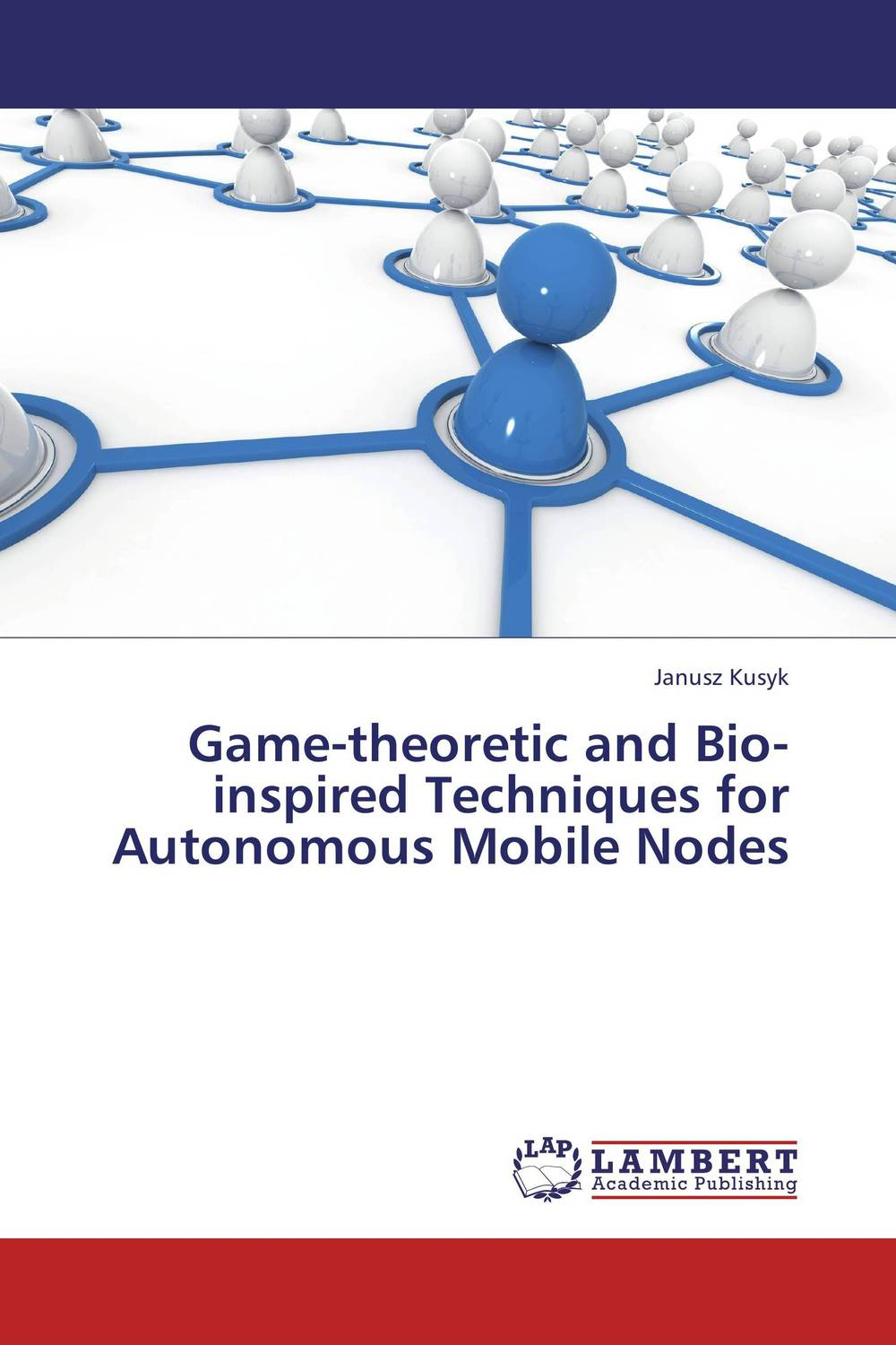 Game-theoretic and Bio-inspired Techniques for Autonomous Mobile Nodes bio inspired methods for business process mining and optimization
