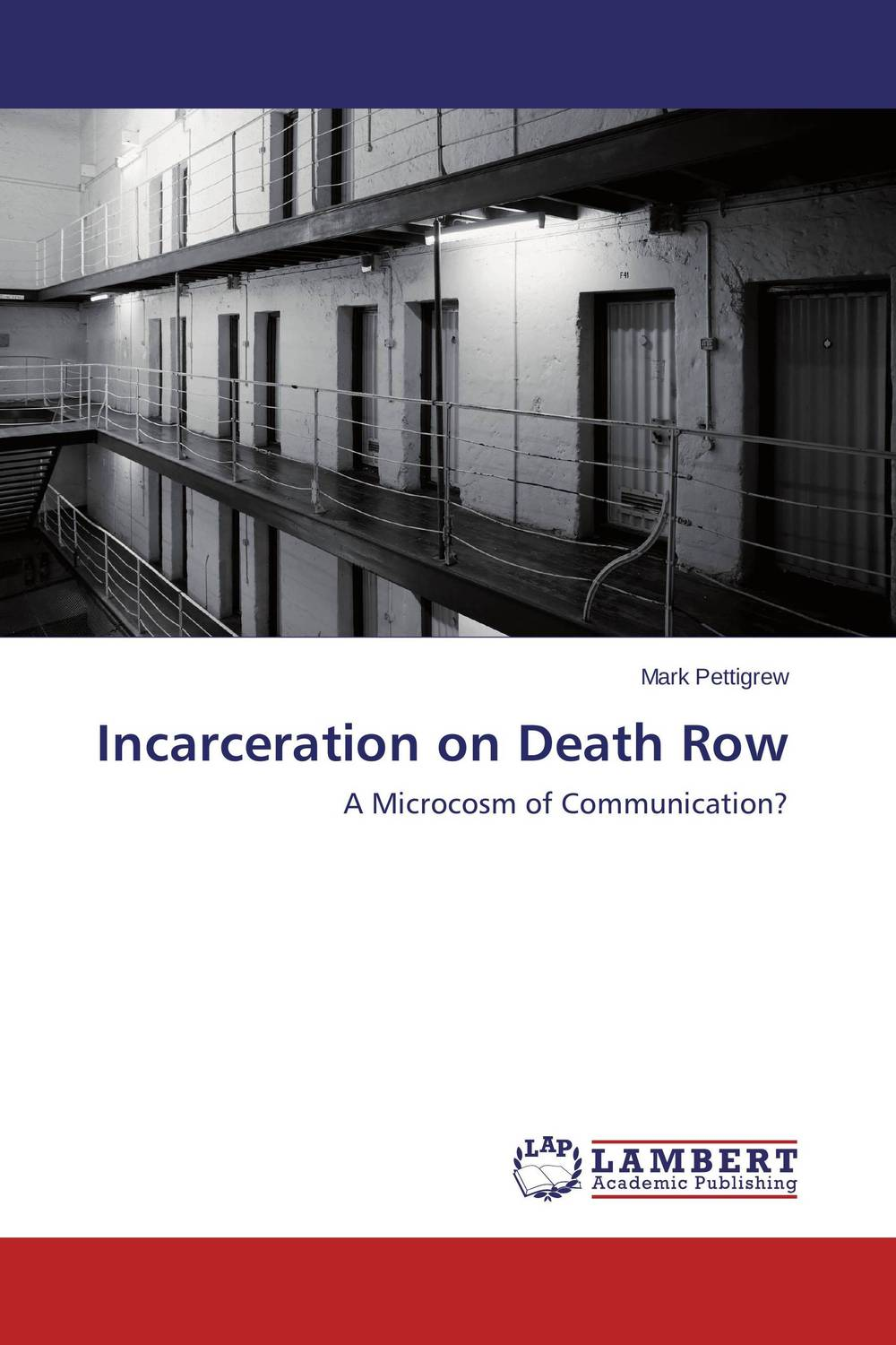 Incarceration on Death Row sentenced to death
