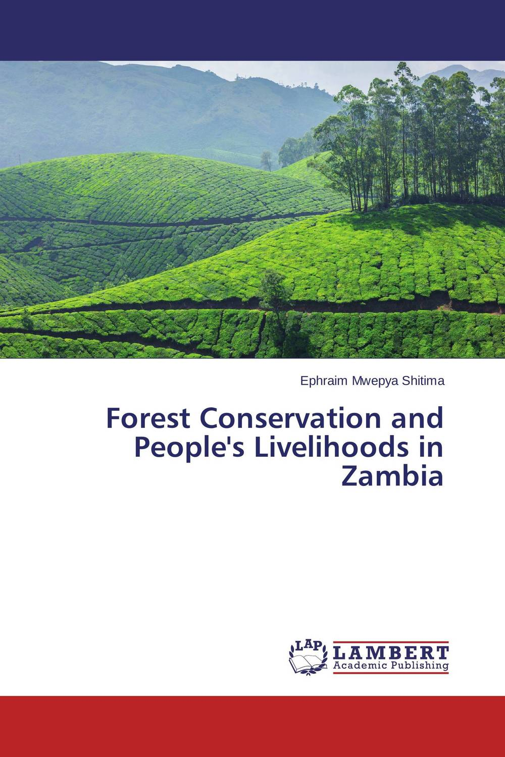 Forest Conservation and People's Livelihoods in Zambia conflicts in forest resources usage and management