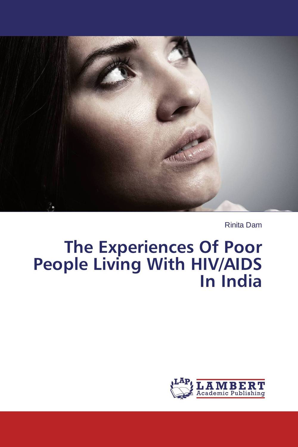 The Experiences Of Poor People Living With HIV/AIDS In India gabriela dima experiences of young people leaving care
