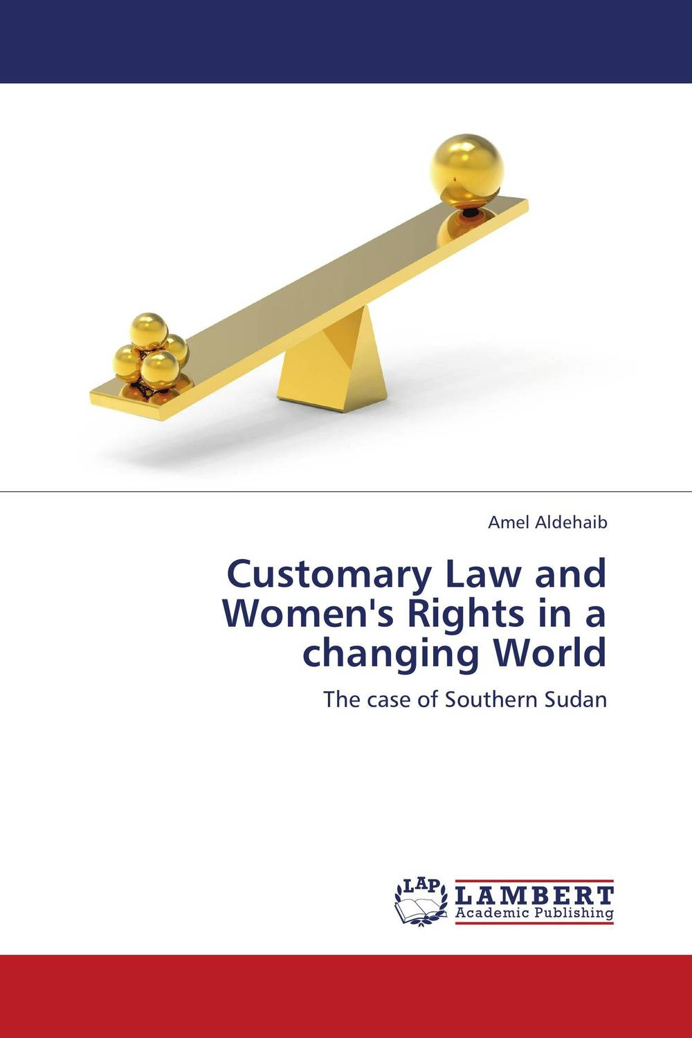 Customary Law and Women's Rights in a changing World human rights and rule of law south sudan context