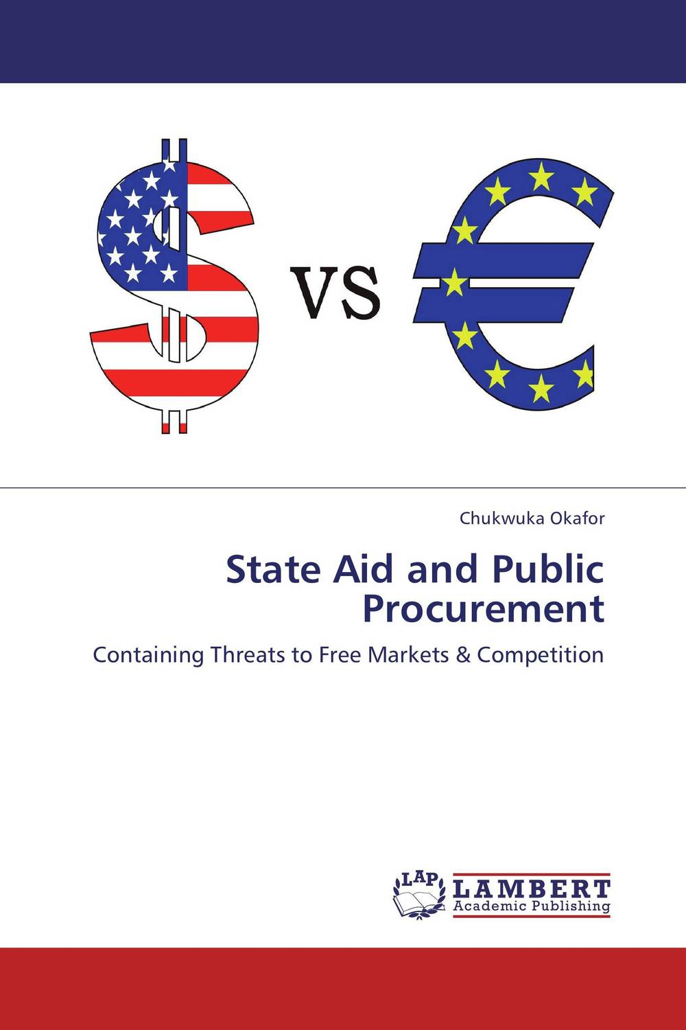 State Aid and Public Procurement the regulation of the state in competitive markets in the eu