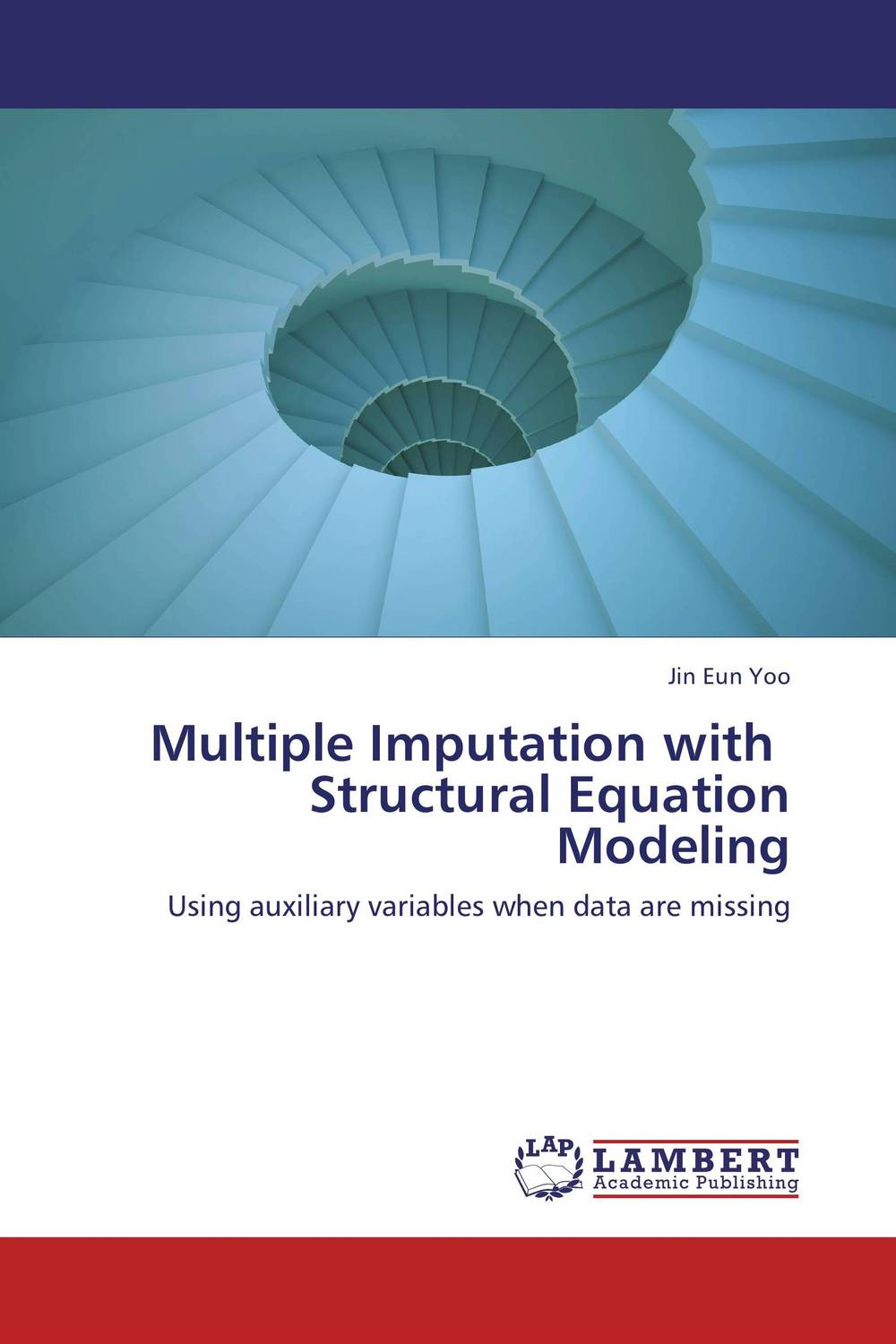 Multiple Imputation with   Structural Equation Modeling multiple imputation with structural equation modeling