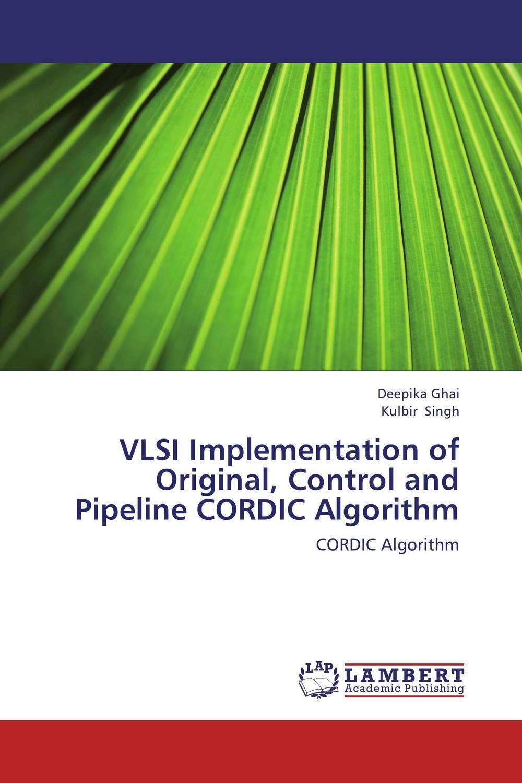 VLSI Implementation of Original, Control and Pipeline CORDIC Algorithm a genetic algorithm for vlsi floorplanning