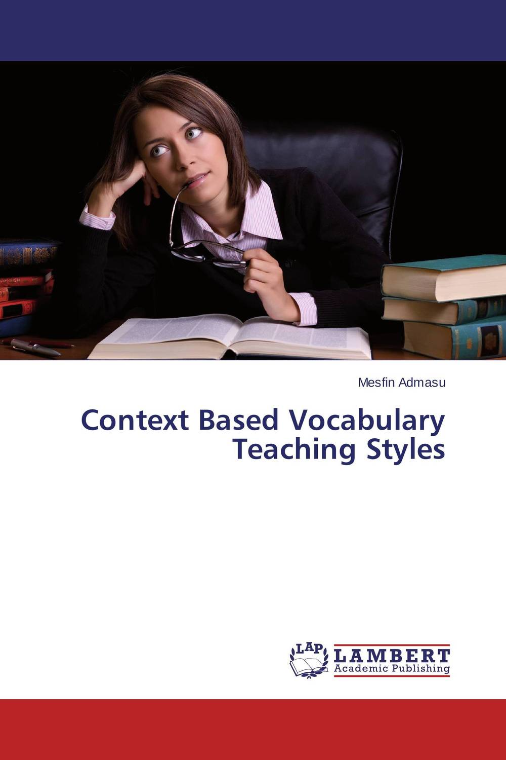 Context Based Vocabulary Teaching Styles an evaluation of high school english textbooks in iranian efl context