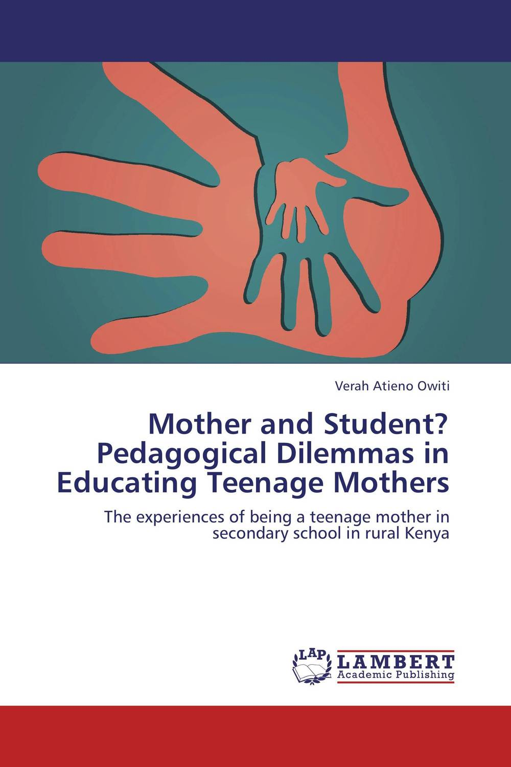 Mother and Student? Pedagogical Dilemmas in Educating Teenage Mothers evaluation of vitamin a supplements in ghanaian postpartum mothers