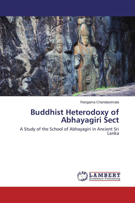 Buddhist Heterodoxy of Abhayagiri Sect