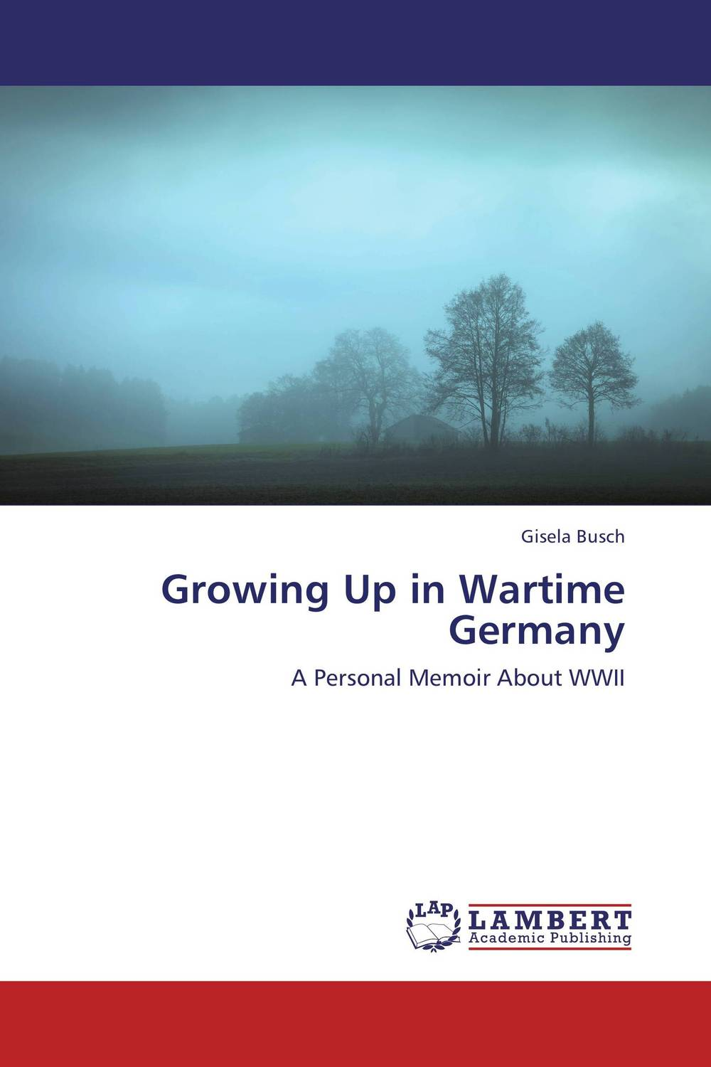 Growing Up in Wartime Germany paula mclain like family growing up in other people s houses a memoir