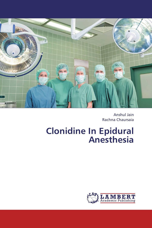 Clonidine In Epidural Anesthesia anesthesia and analgesia in laboratory animals