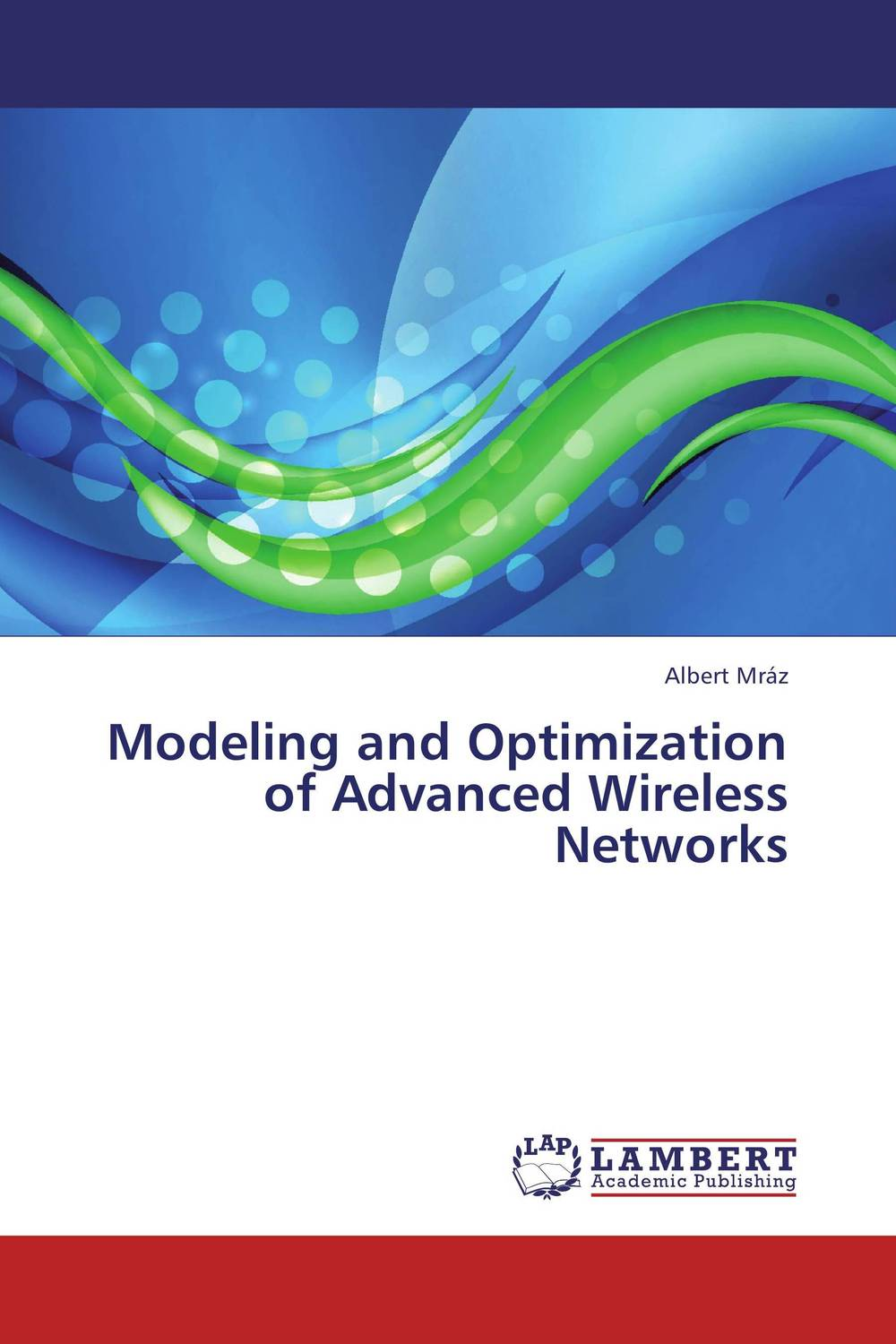 Modeling and Optimization of Advanced Wireless Networks modeling and evaluation of networks on chip