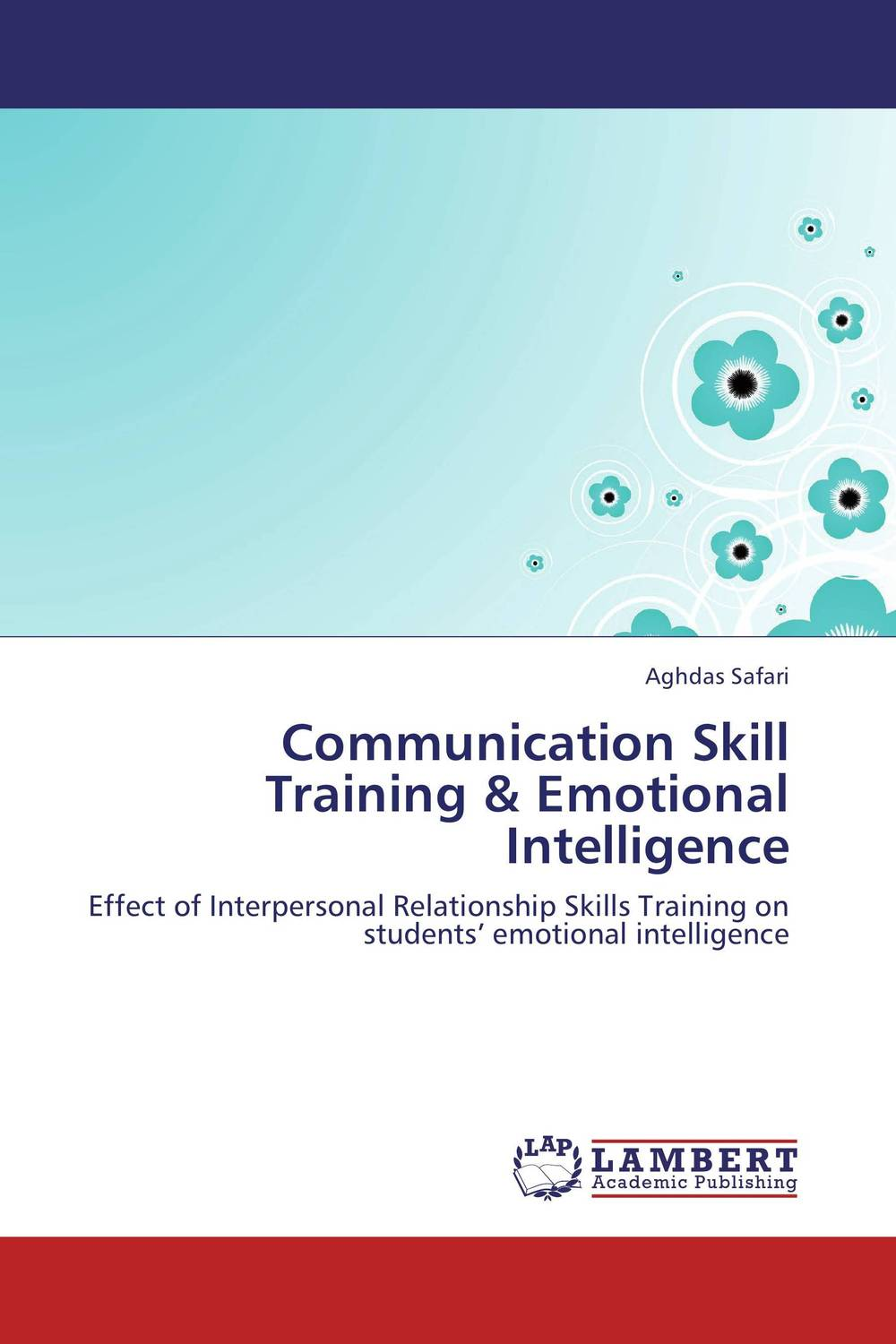 Communication Skill Training & Emotional Intelligence practitioner s guide to assessing intelligence and achievement