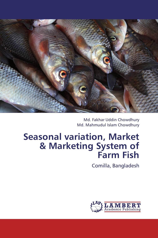 Seasonal variation, Market & Marketing System of Farm Fish
