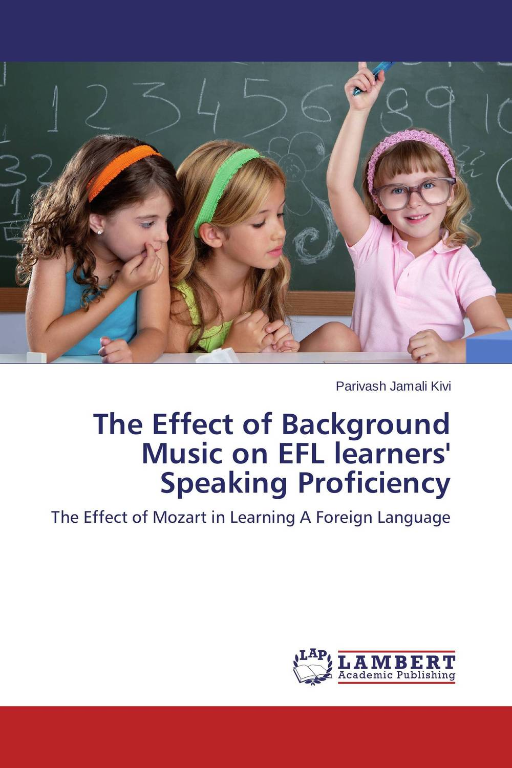 The Effect of Background Music on EFL learners'   Speaking Proficiency a study on english language proficiency of efl learners in bangladesh