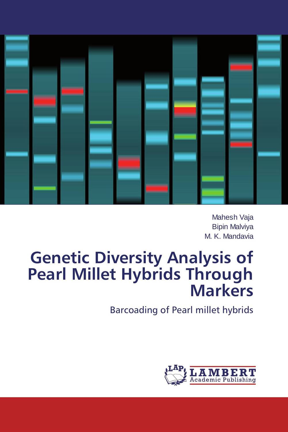 Genetic Diversity Analysis of Pearl Millet Hybrids Through Markers  anshita purohit pradeep verma and naimesh patel analysis of genetic diversity of castor cultivars using rapd