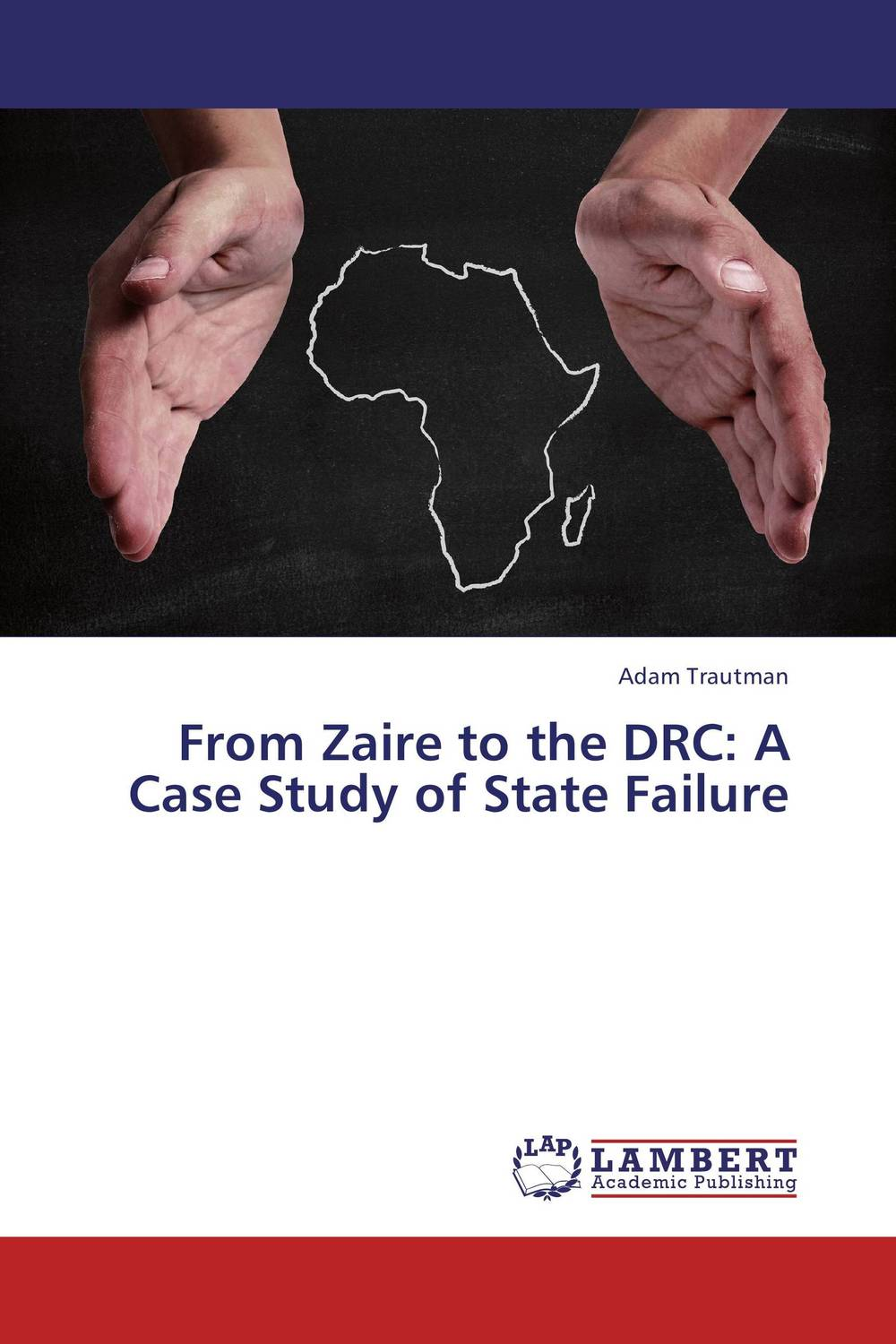 From Zaire to the DRC: A Case Study of State Failure the failure of economic nationalism in slovenia s transition