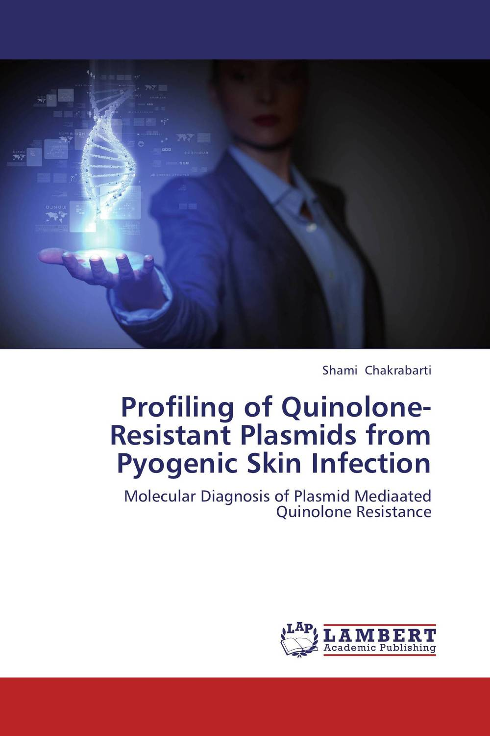 Profiling of Quinolone-Resistant Plasmids from Pyogenic Skin Infection