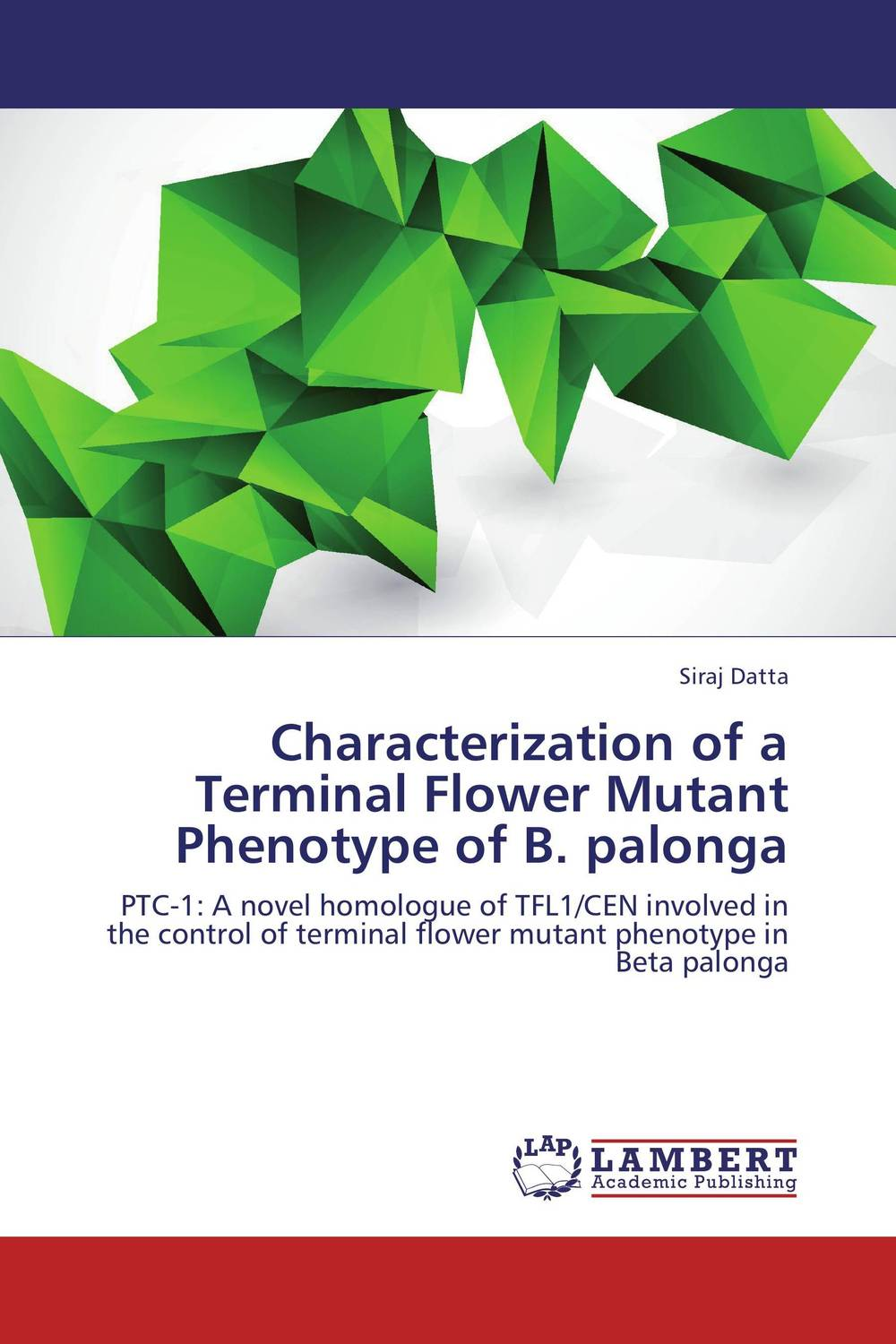 Characterization of a Terminal Flower Mutant Phenotype of B. palonga anil arjun hake sanjay jha and suman kumar jha molecular and biochemical characterization of karanja derris indica