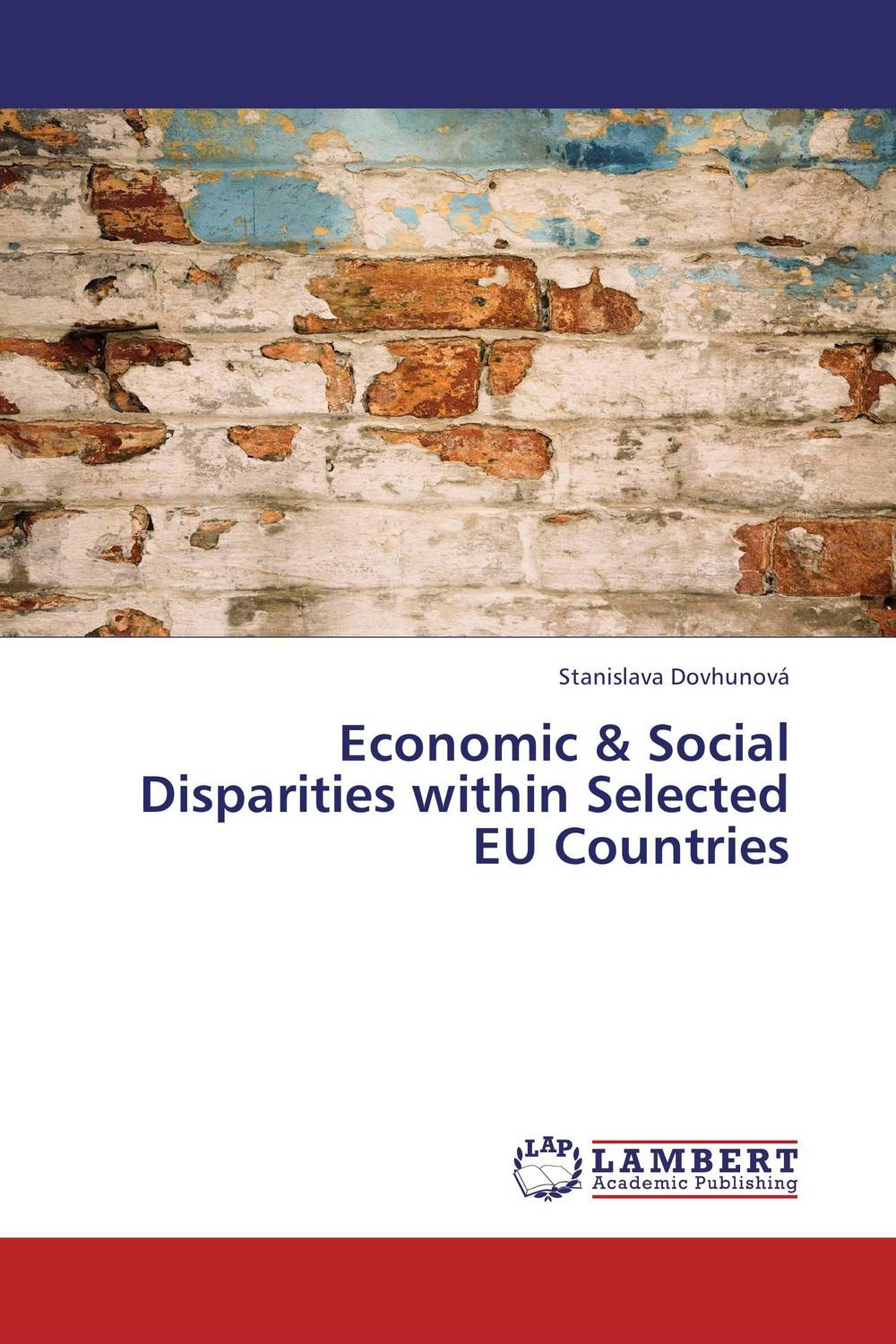 Economic & Social Disparities within Selected EU Countries michael griffis economic indicators for dummies