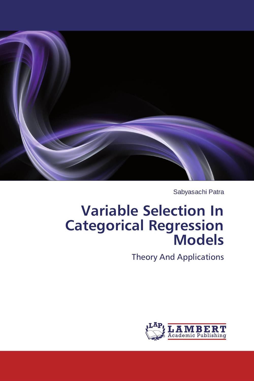 где купить  Variable Selection In Categorical Regression Models  по лучшей цене