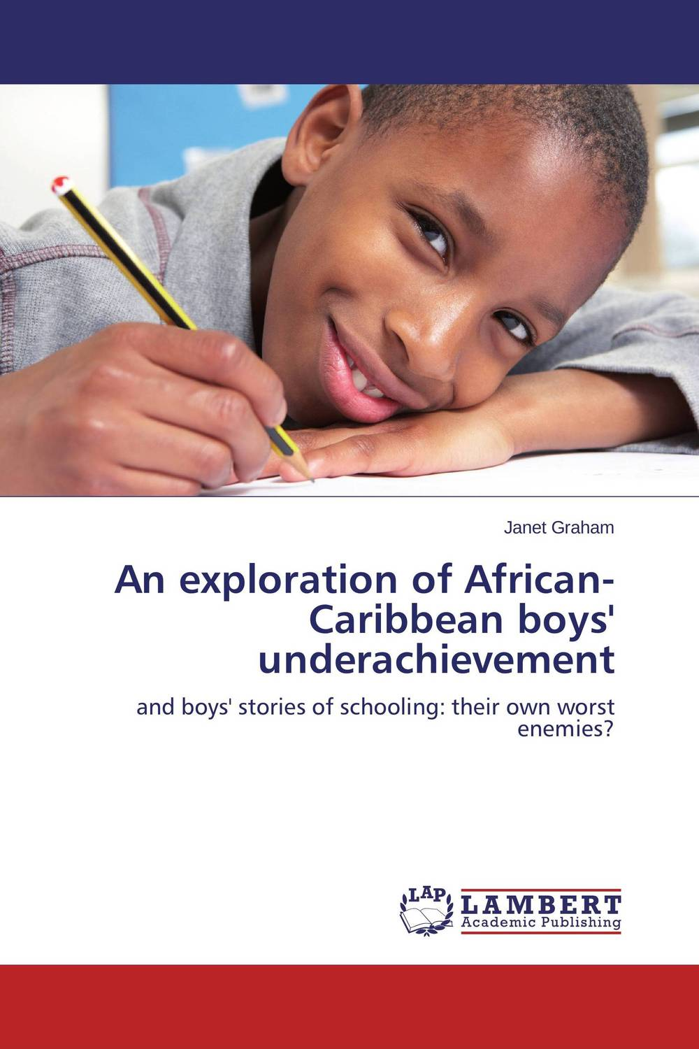 An exploration of African-Caribbean boys' underachievement under the flamboyant tree an exploration of learning