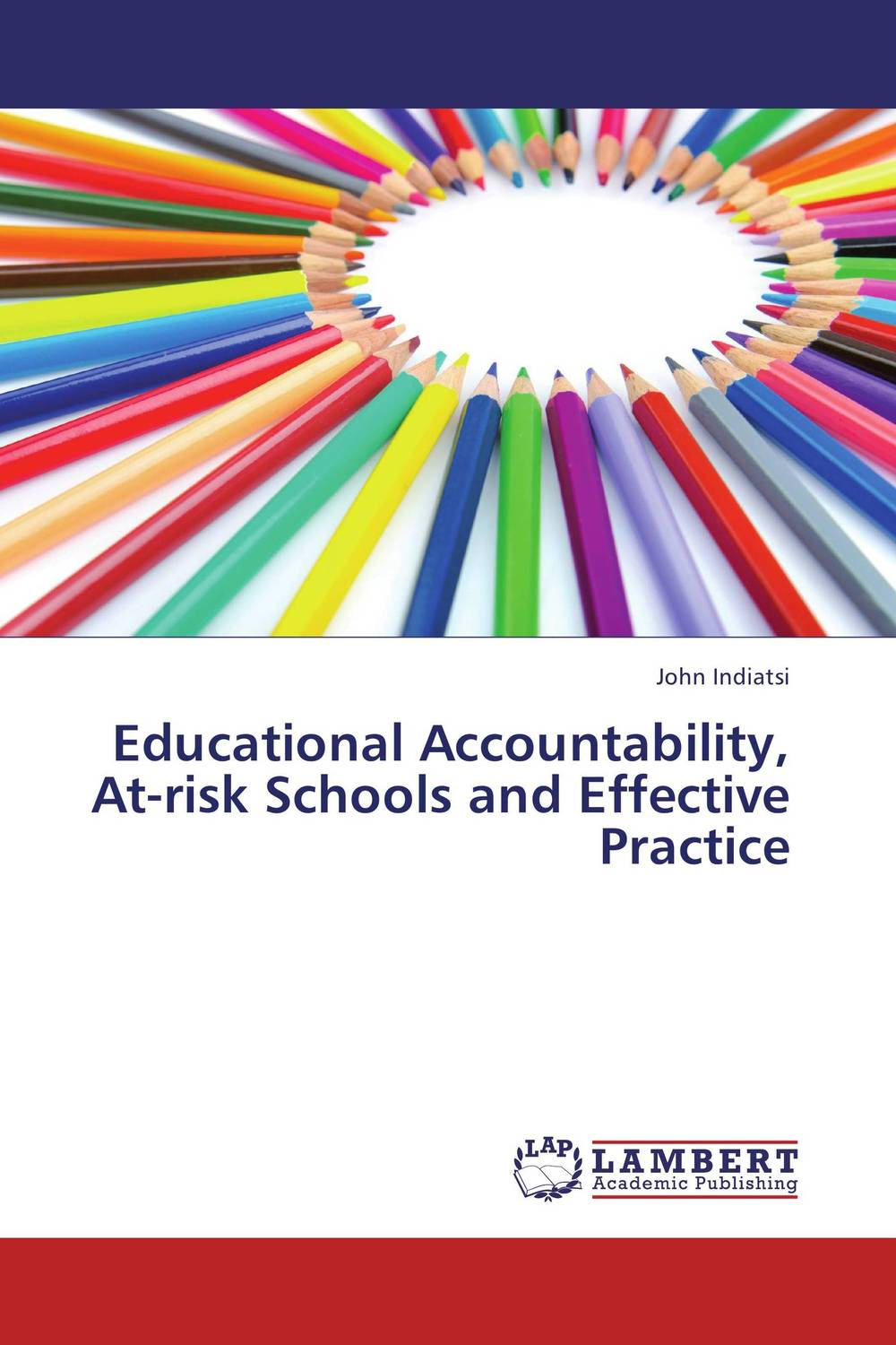 Educational Accountability, At-risk Schools and Effective Practice
