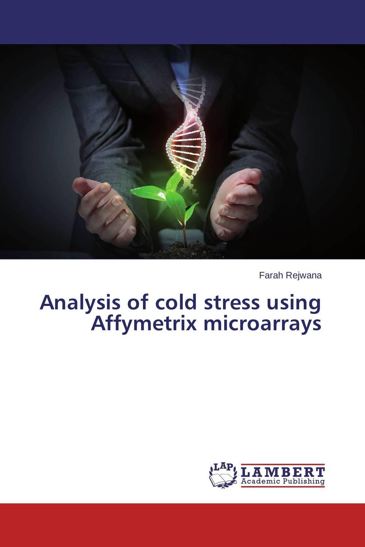 Analysis of cold stress using Affymetrix microarrays bhartrihari pandiya and ruchi yadav microarray gene analysis on parkinson's disease by r
