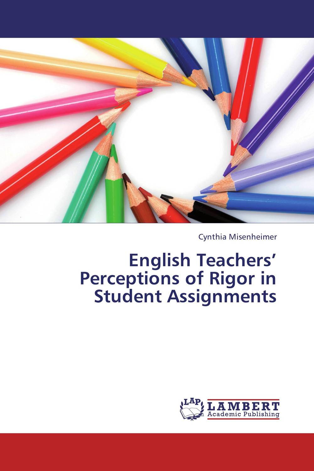 English Teachers' Perceptions of Rigor in Student Assignments