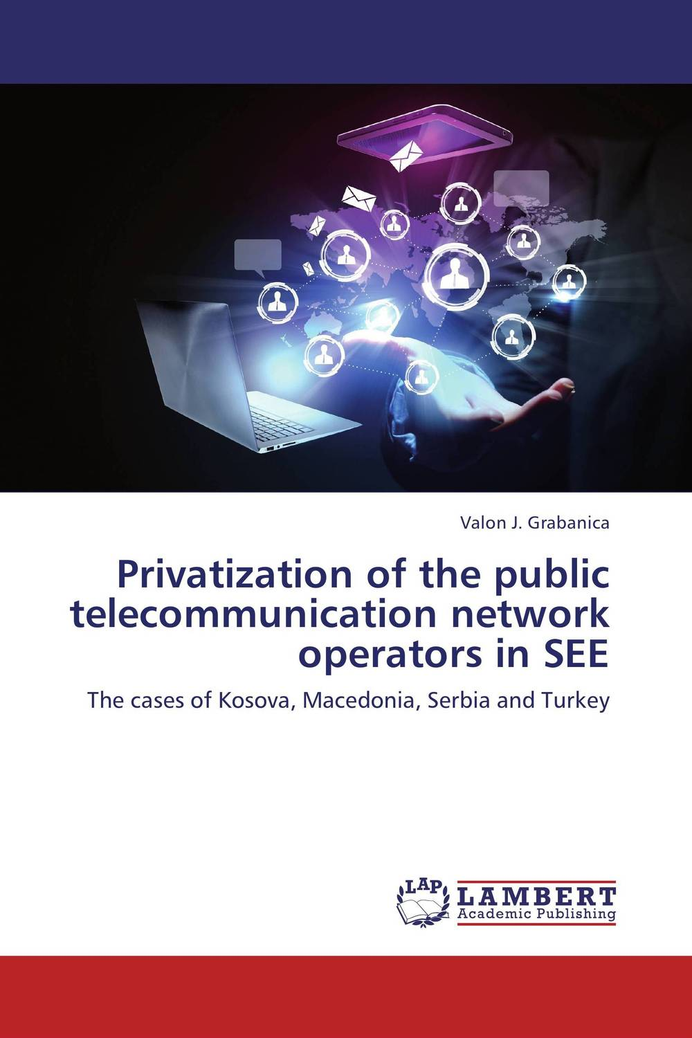 Privatization of the public telecommunication network operators in SEE the counterlife
