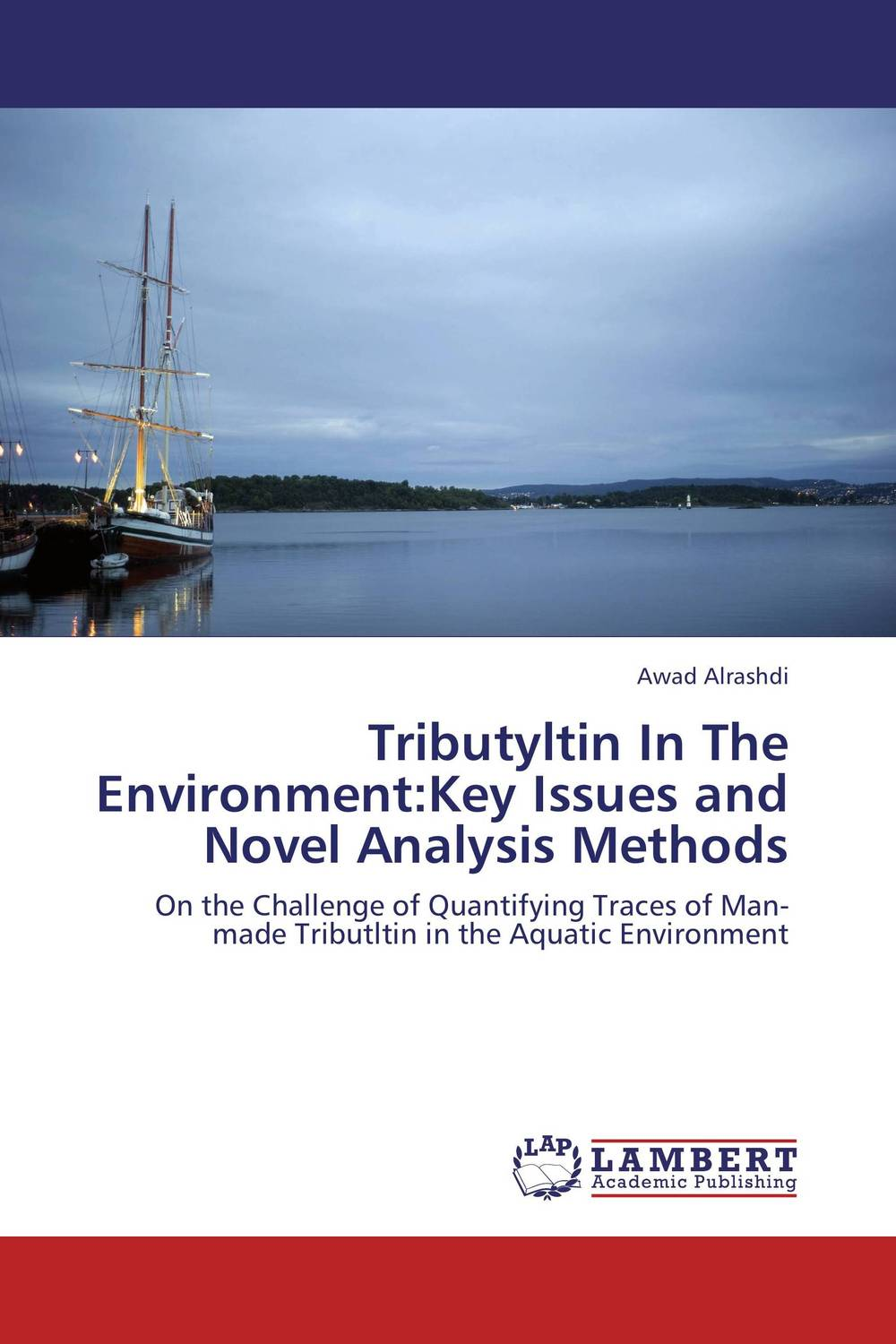 Tributyltin In The Environment:Key Issues and Novel Analysis Methods the lonely polygamist – a novel
