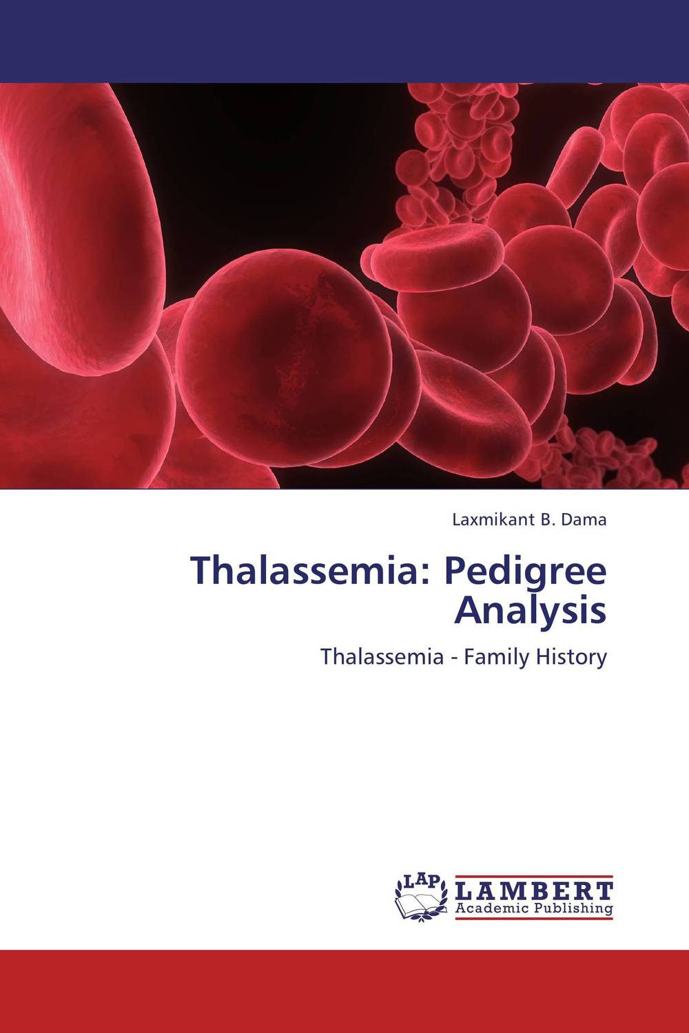 Thalassemia: Pedigree Analysis laxmikant b dama thalassemia pedigree analysis