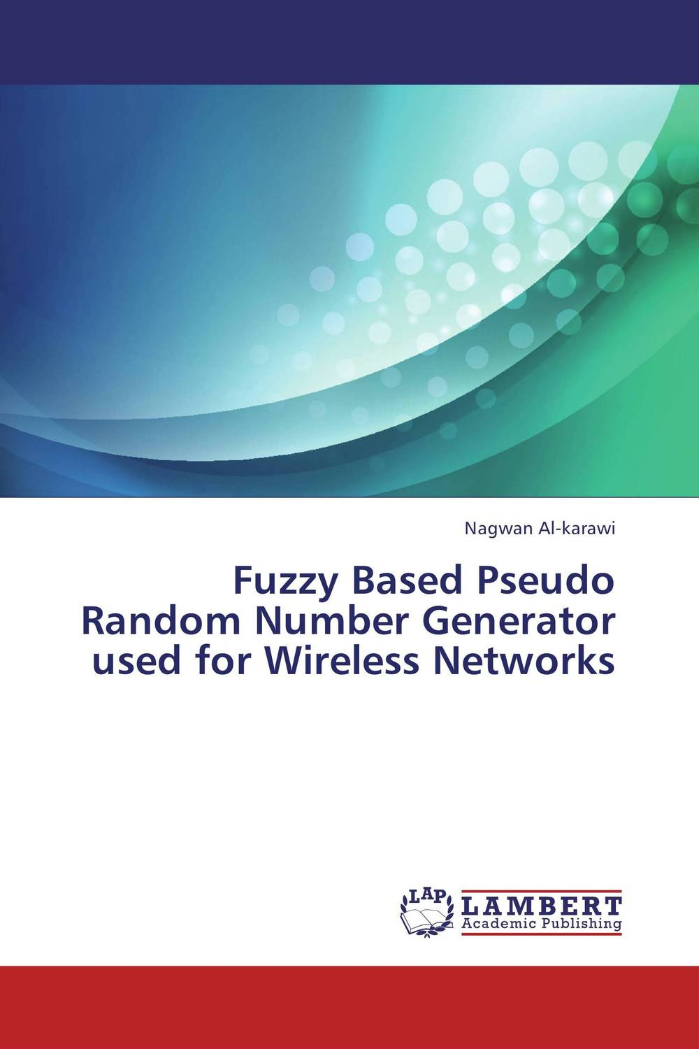 Fuzzy Based Pseudo Random Number Generator used for Wireless Networks fuzzy logic based information retrieval system