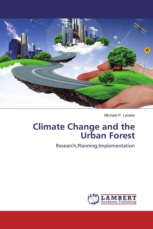 Climate Change and the Urban Forest naillook переводные татуировки для тела 20 8 см х 14 8 см 20844