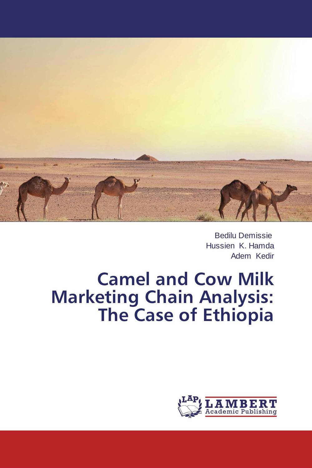 Camel and Cow Milk Marketing Chain Analysis: The Case of Ethiopia shoji lal bairwa rakesh singh and saket kushwaha economics of milk marketing