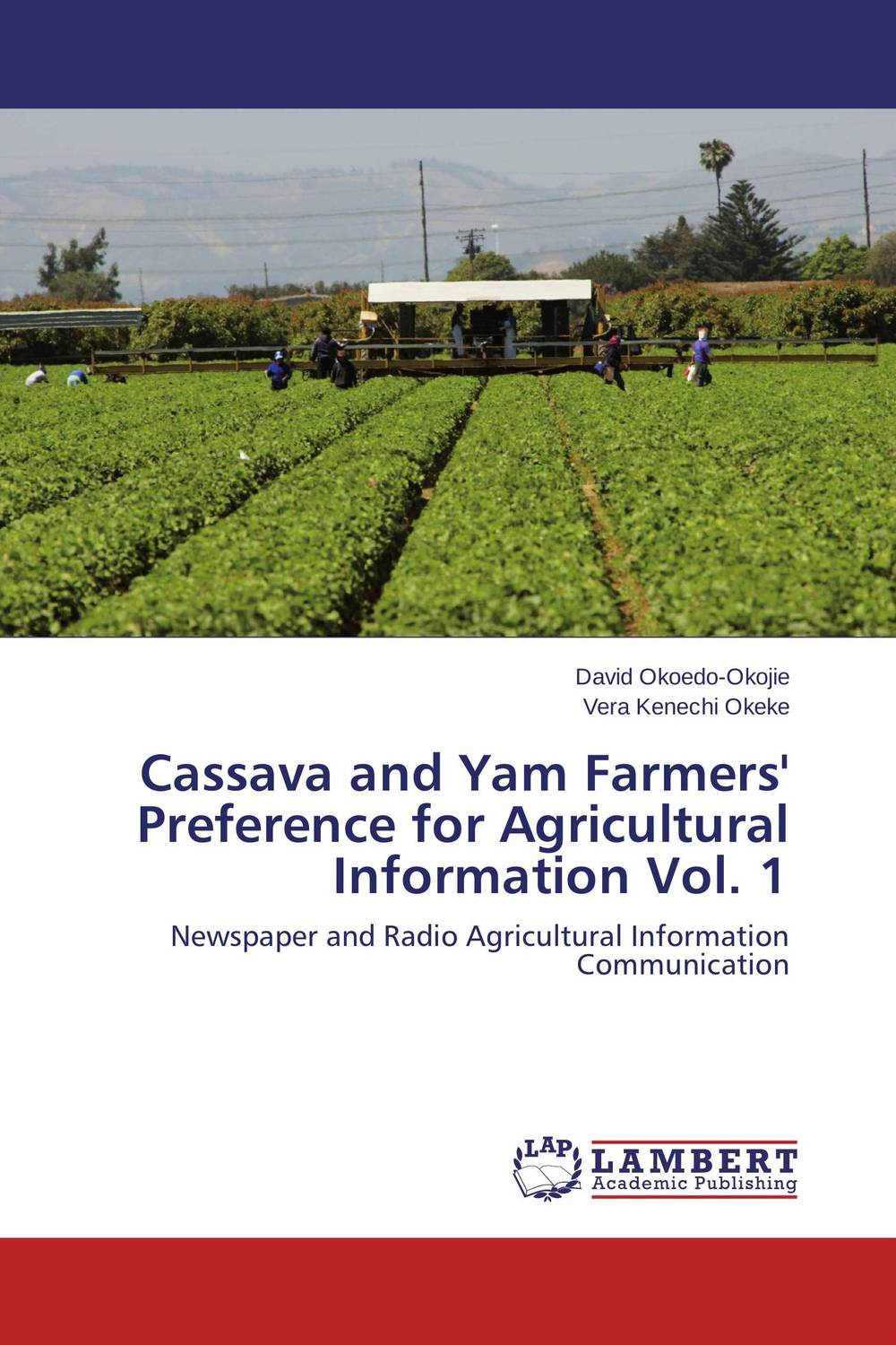 Cassava and Yam Farmers' Preference for Agricultural Information Vol. 1 farmers attitude