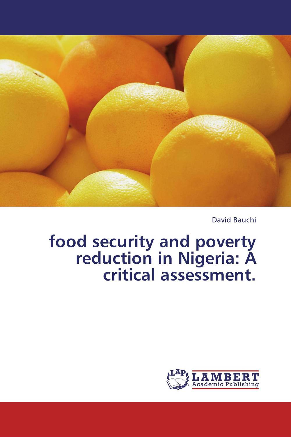 Food security and poverty reduction in Nigeria joseph lane an answer to the inquiry into the state of the nation