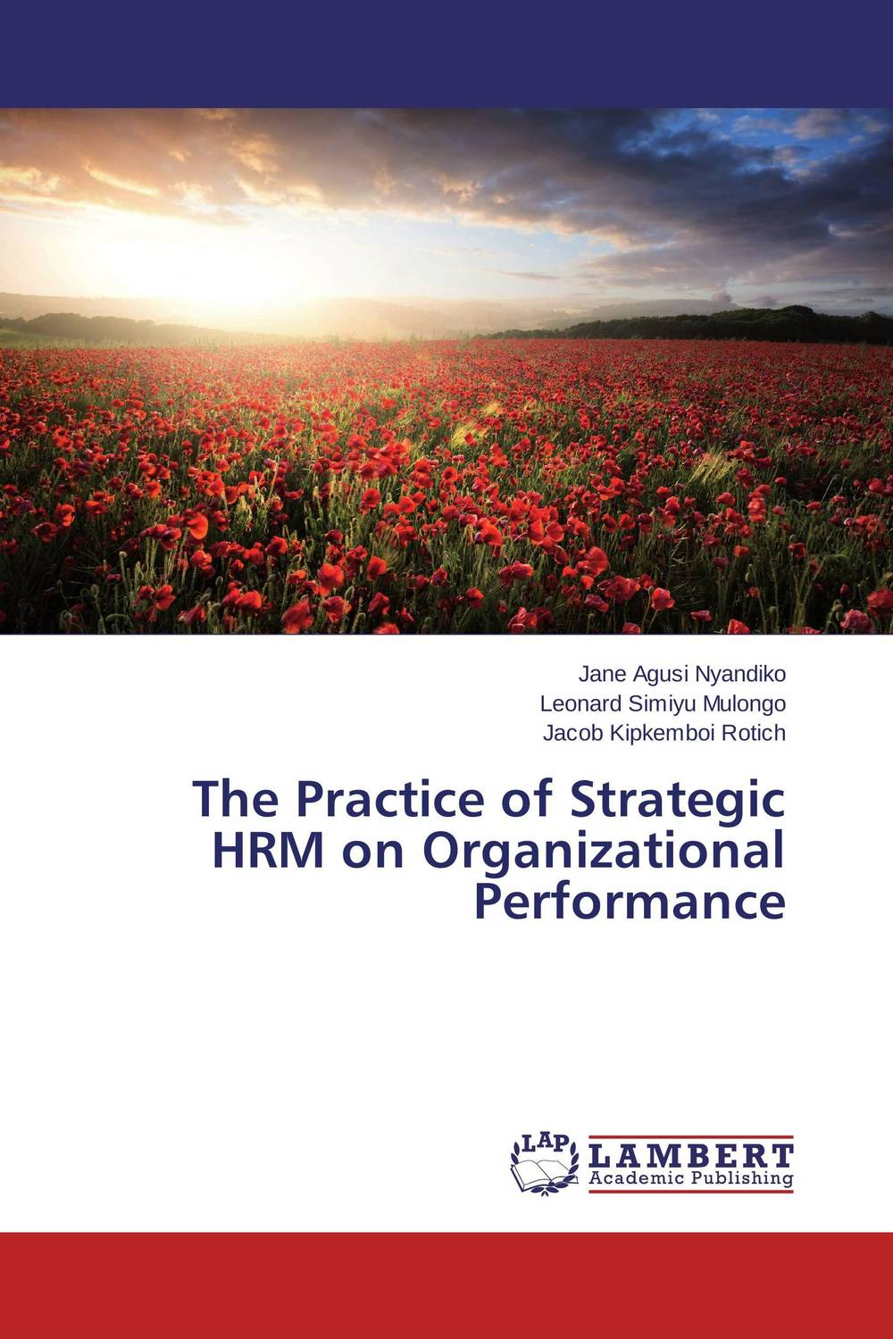 The Practice of Strategic HRM on Organizational Performance implementation of strategic plans