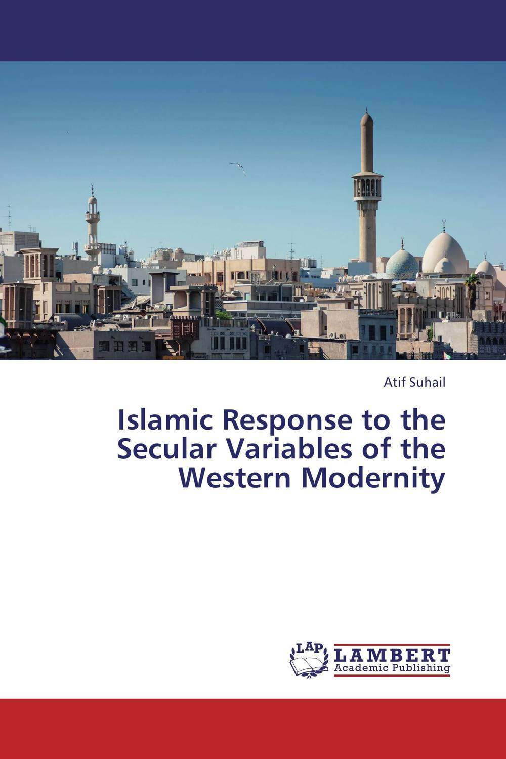 Islamic Response to the Secular Variables of the Western Modernity