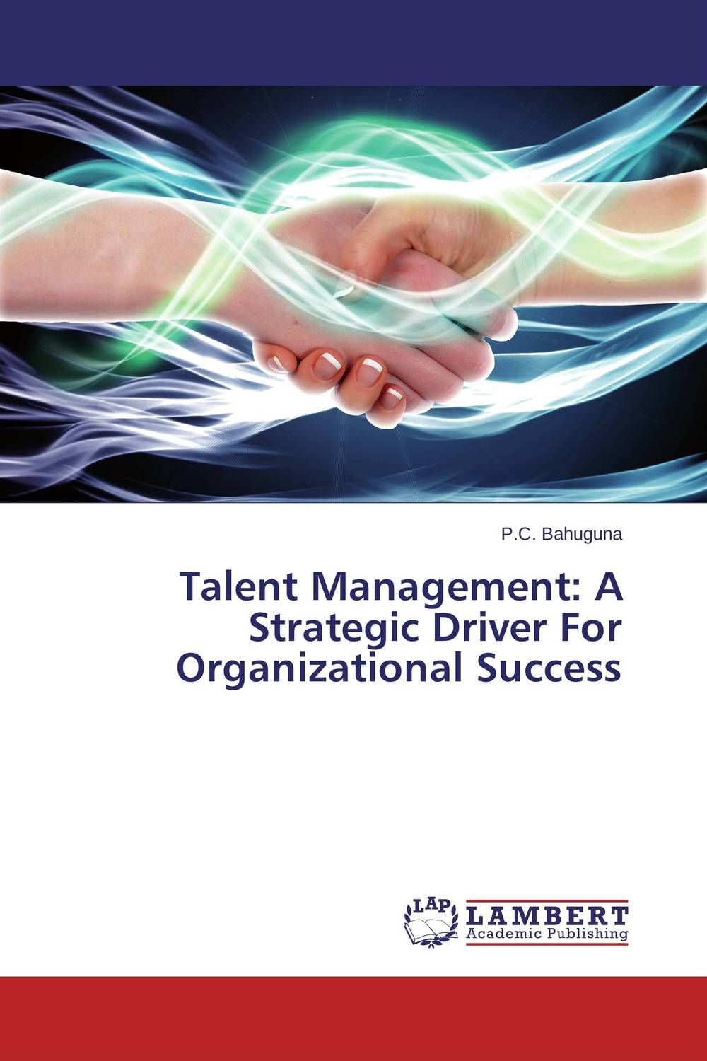 Talent Management: A Strategic Driver For Organizational Success