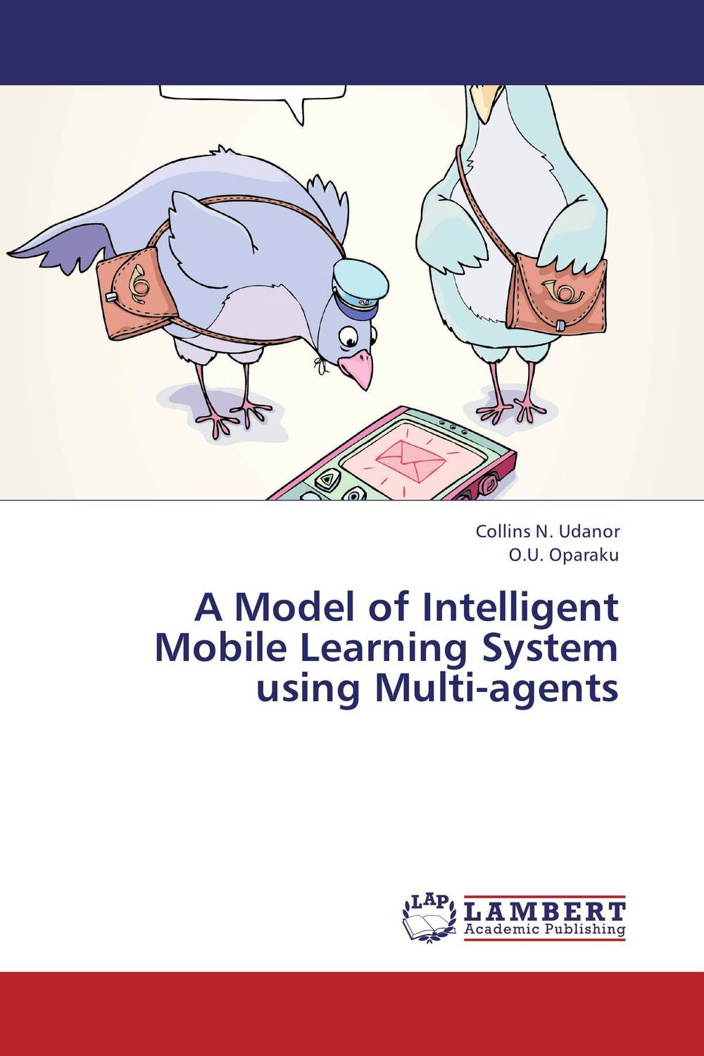 A Model of Intelligent Mobile Learning System using Multi-agents ban mustafa and najla aldabagh building an ontology based access control model for multi agent system