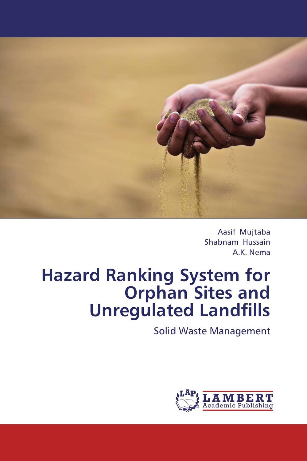 Hazard Ranking System for Orphan Sites and Unregulated Landfills aasif mujtaba shabnam hussain and a k nema hazard ranking system for orphan sites and unregulated landfills