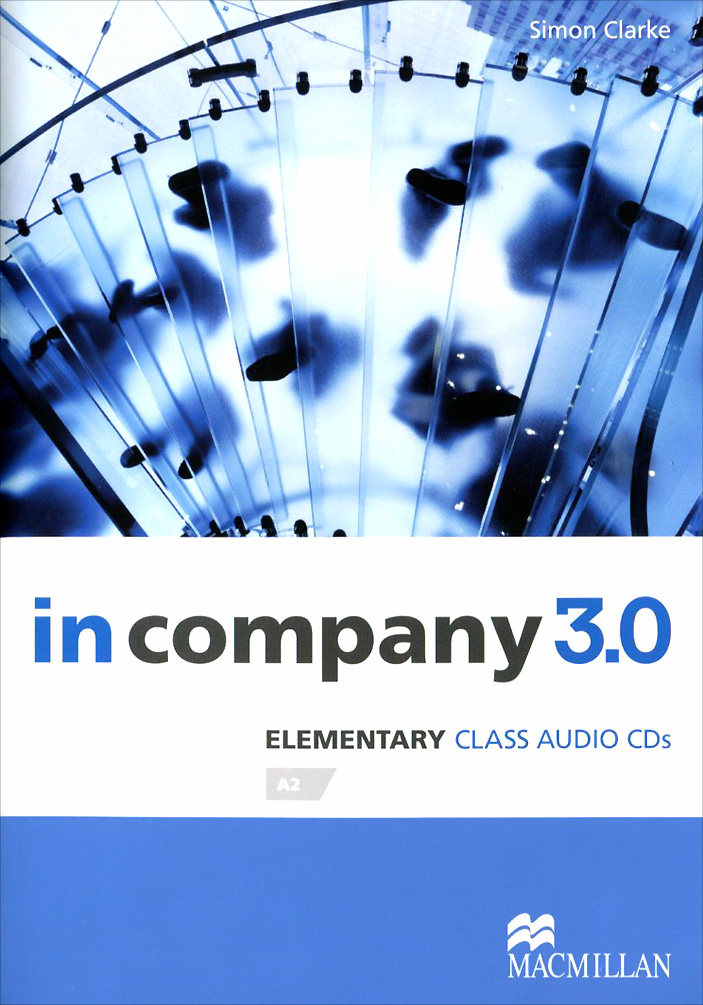 In Company 3.0: Elementary A2 (аудиокурс CD) touchstone teacher s edition 4 with audio cd
