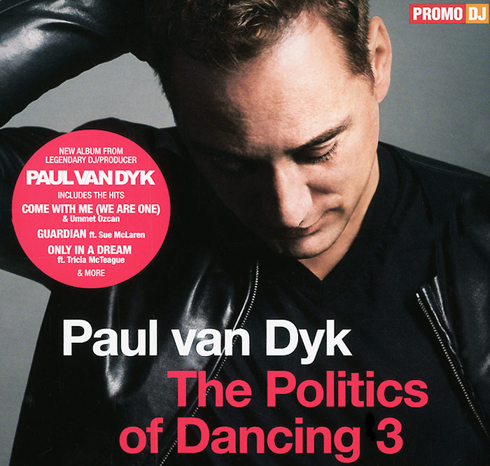 Пол Ван Дайк Paul van Dyk. The Politics Of Dancing 3 cd диск paul van dyk the politics of dancing 3 1 cd