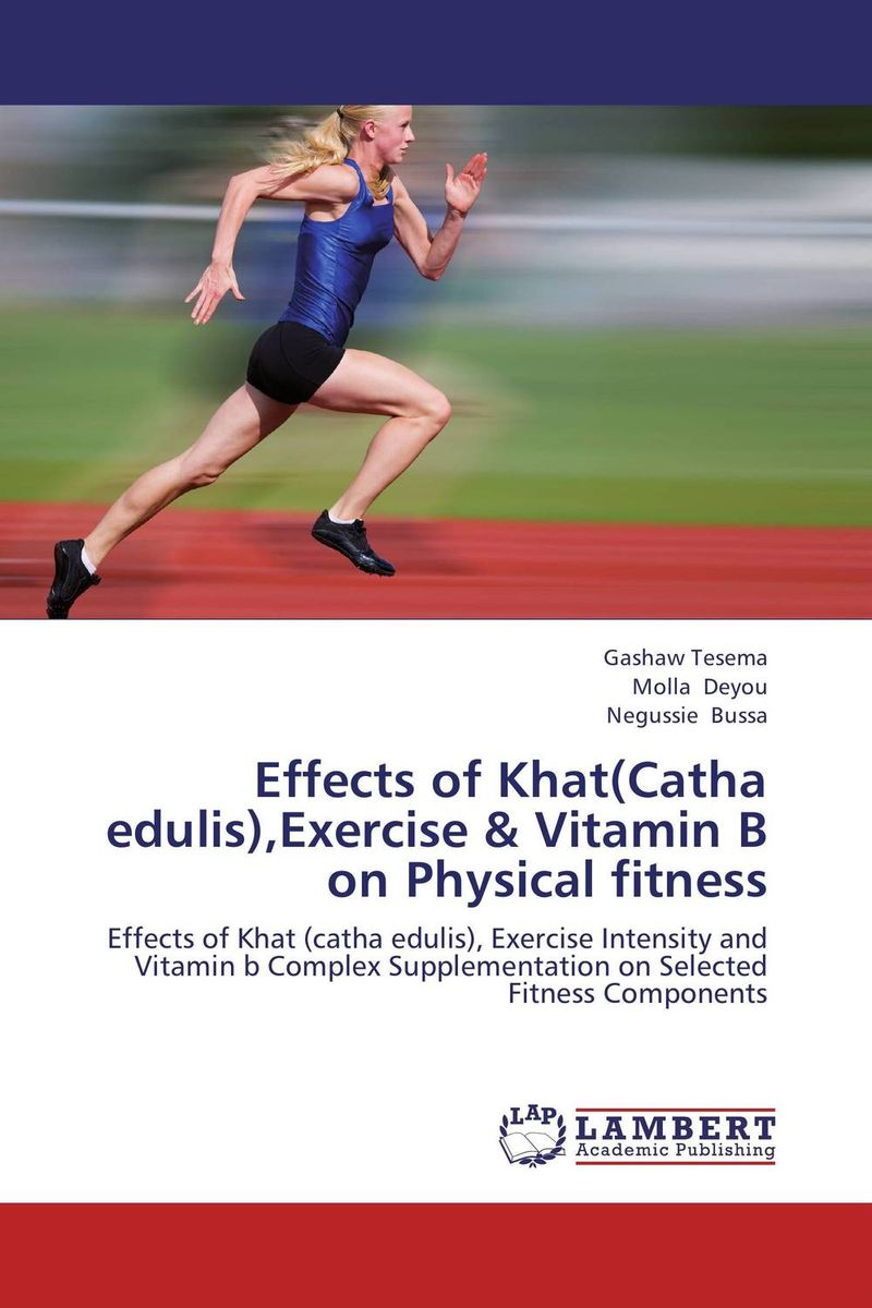 Effects of Khat(Catha edulis),Exercise & Vitamin B on Physical fitness exercise effects on morphine