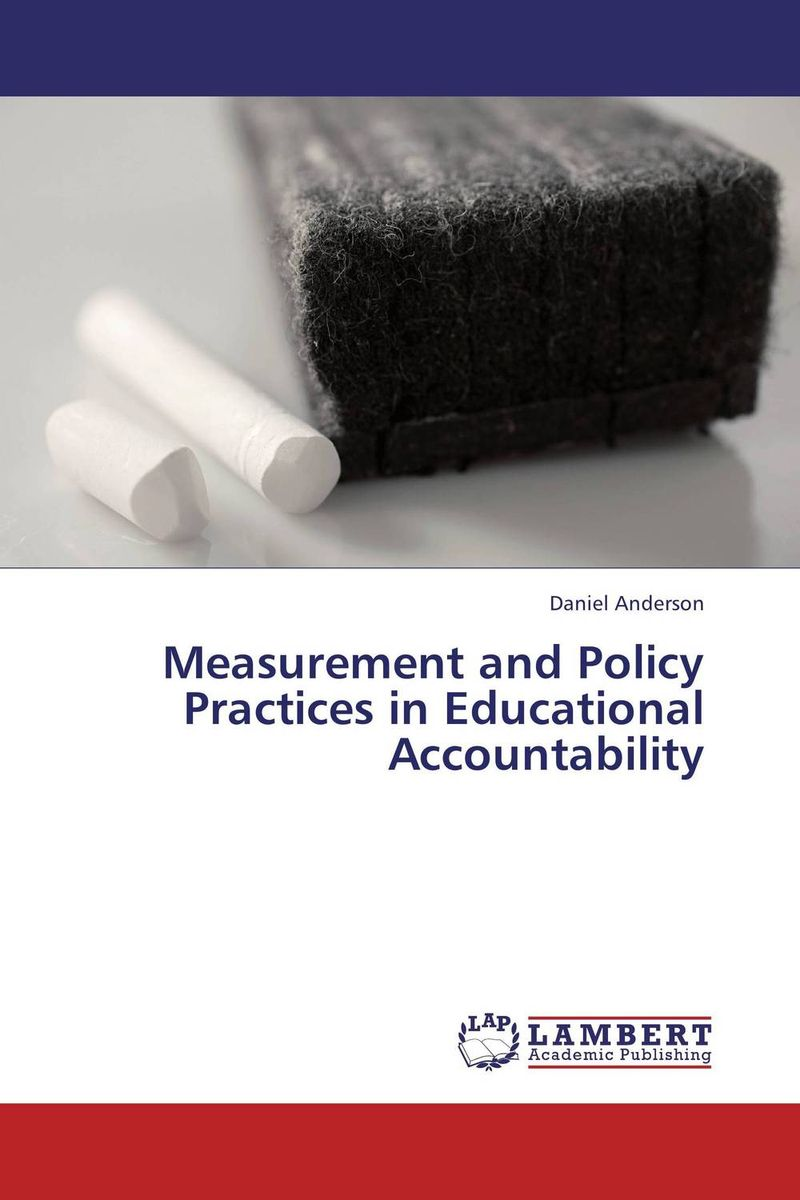 Measurement and Policy Practices in Educational Accountability